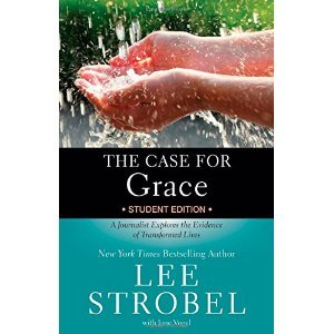 The Case for Grace (Student Edition) by Lee Strobel
